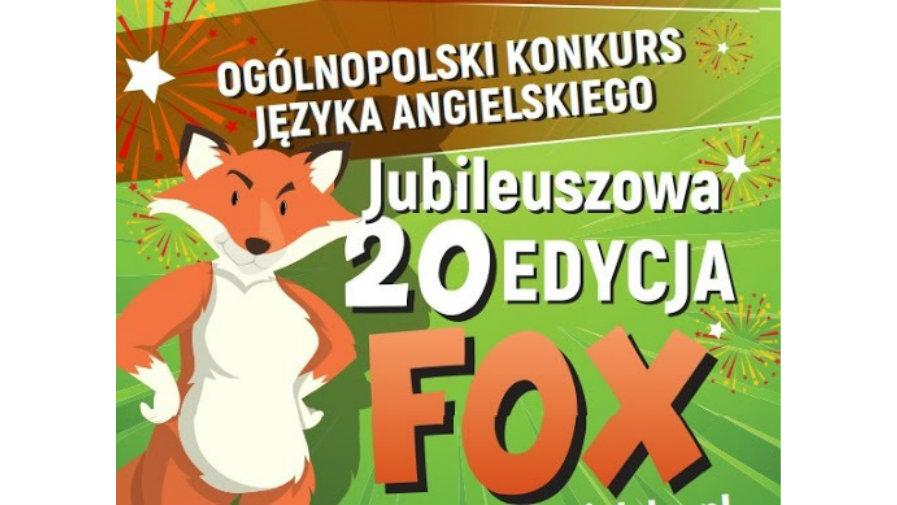 OGÓLNOPOLSKI KONKURS JĘZYKA ANGIELSKIEGO FOX POD PATRONATEM NAUKOWYM INSTYTUTU FILOLOGII ANGIELSKIEJ UNIWERSYTETU JAGIELLOŃSKIEGO W KRAKOWIE